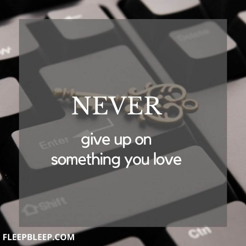 uotes never give up on love